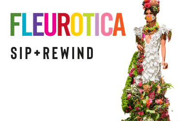 Rainbow colored logo that says FLEUROTICA. Sip and Rewind. A model in a gown made from flowers has a mask covering her nose and mouth.